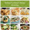 Rotisserie Chicken Roundup