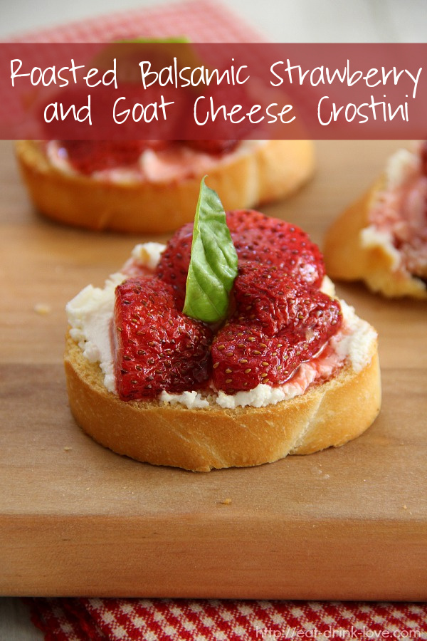 Roasted Balsamic Strawberry and Goat Cheese Crostini Pinterest