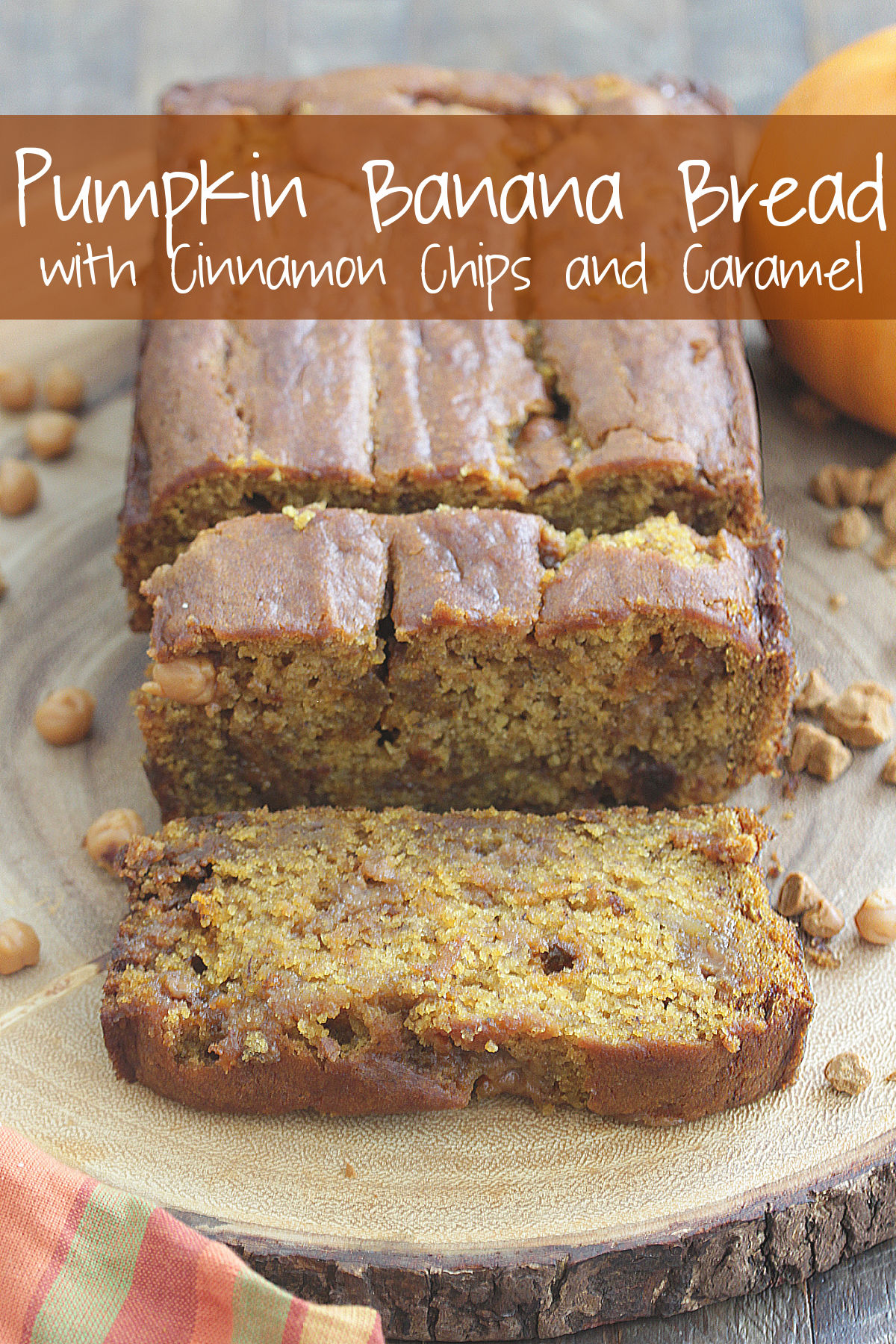 Pumpkin Banana Bread with Cinnamon Chips and Caramel