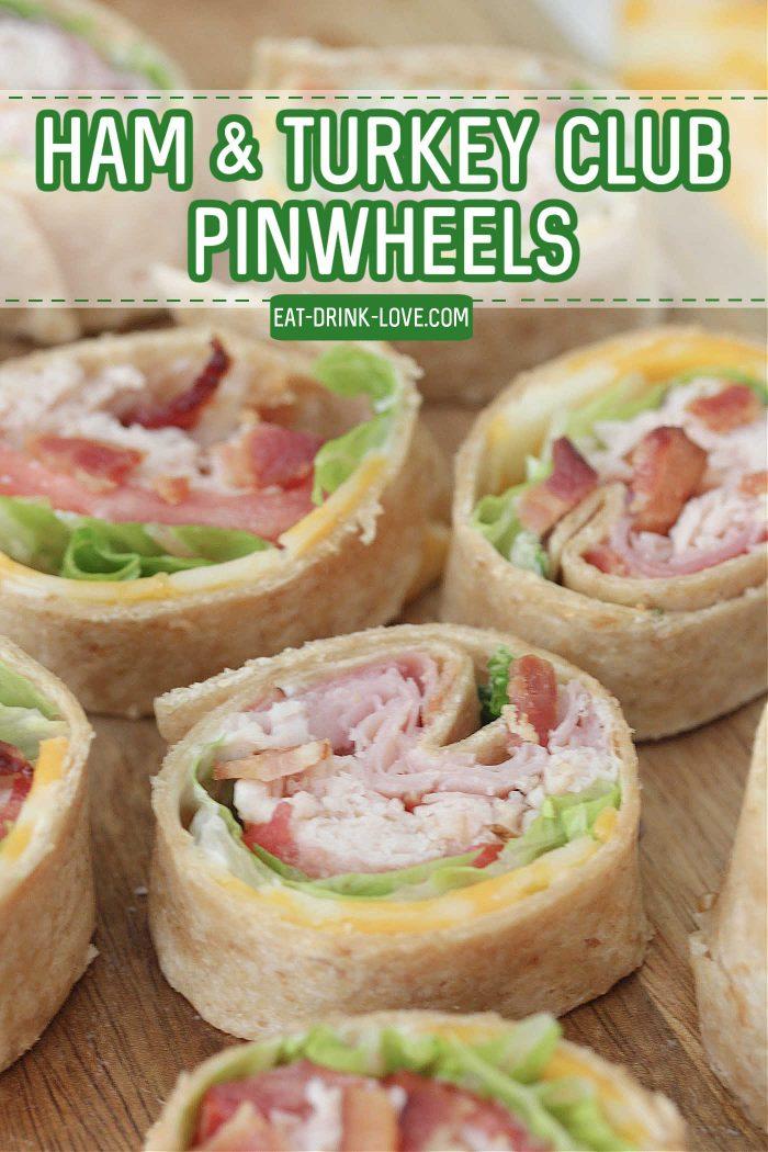 Ham & Turkey Club Pinwheels